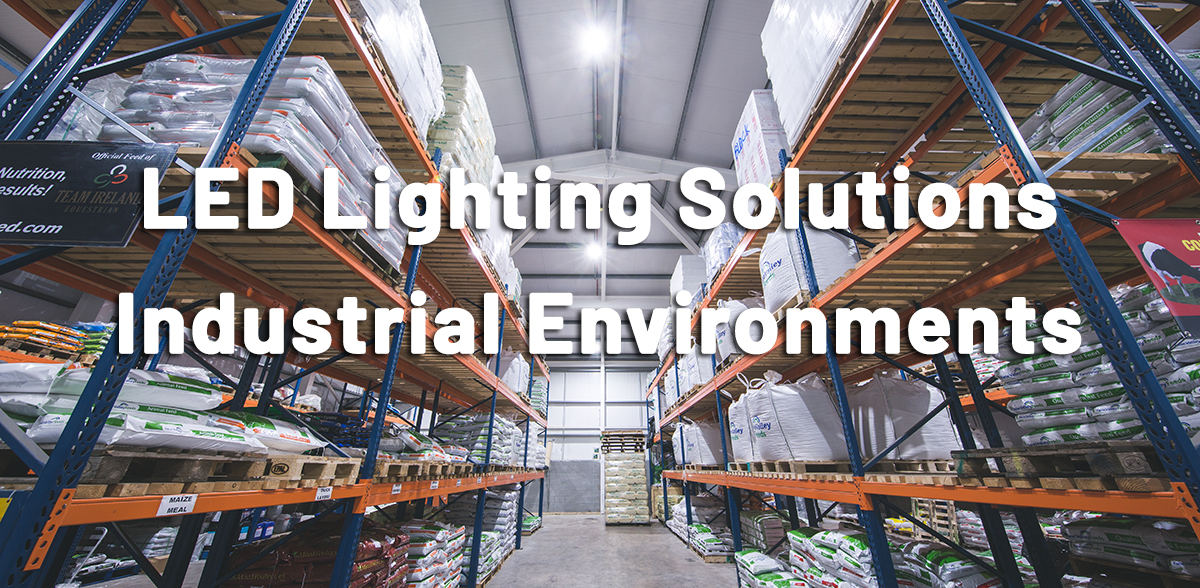LED Lighting Solutions for Industrial Environments
